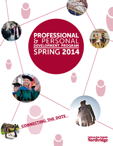 Personal and Professional Development Program for Fall 2013 at CSUN: Connecting the Dots.