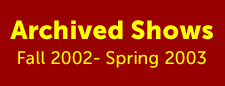 wording: archived shows fall 2002-spring 2003