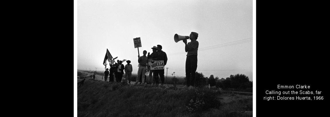 Emmon Clarke, Calling Out the Scabs, with Dolores Huerta, 1966
