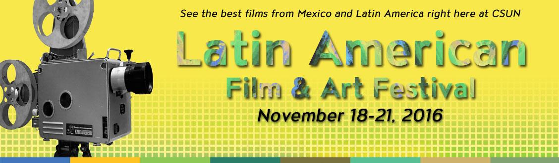 2016 Latin American Film and Art Festival November 18-21
