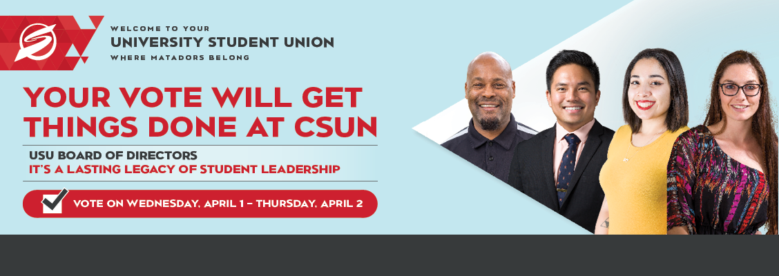 Your Vote Will Get Things Done at CSUN