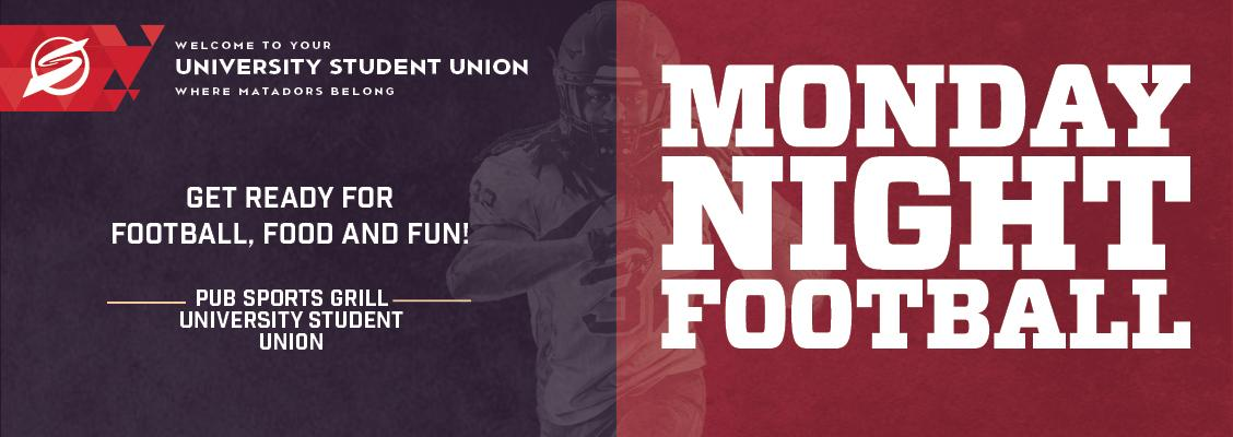 Monday Night Football. Get Ready for Football, Food and Fun at the Pub Sports Grill, University Student Union