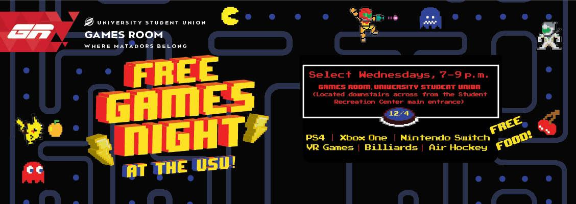 Free Games Night at the USU. Wednesday, December 4 from 7 to 9 p.m. at the Games Room, University Student Union (Located downstairs across from the Student Recreation Center main entrance)