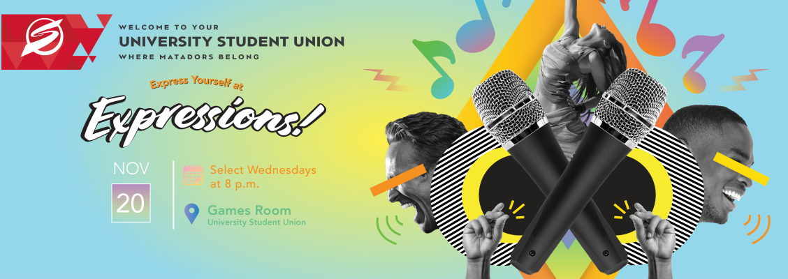 Express Yourself at Expressions! Wednesday November 20 at 8 p.m. at the Games Room, University Student Union