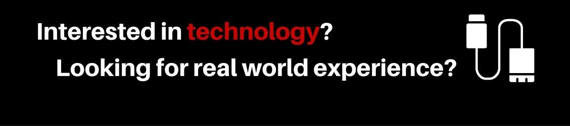 Word graphic: Interested in technology? Looking for real world experience?