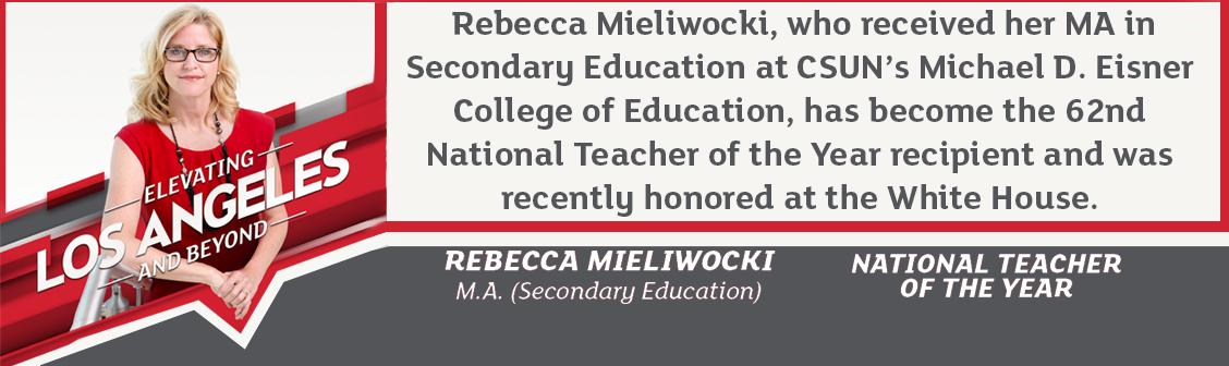 Rebecca Mieliwocki, who received her MA in Secondary Education at CSUN's Michael D. Eisner College of Education, has become the 62nd National Teacher of the Year recipient and was recently honored at the White House.